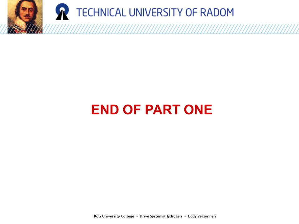 END OF PART ONE KdG University College - Drive Systems/Hydrogen - Eddy Versonnen