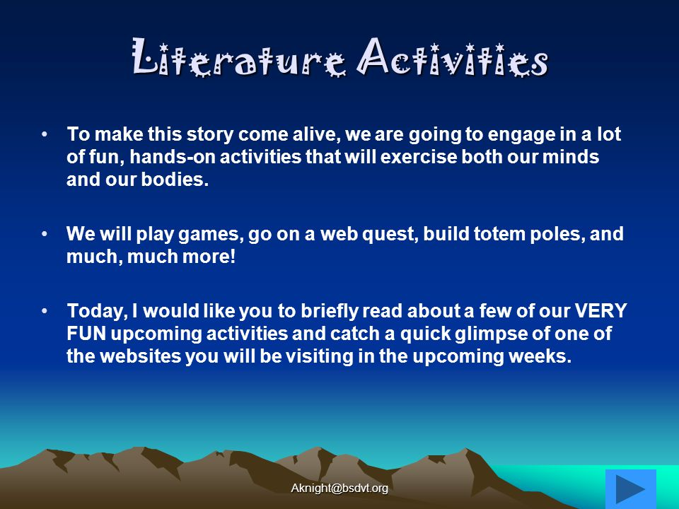 Literature Activities To make this story come alive, we are going to engage in a lot of fun, hands-on activities that will exercise both our minds and our bodies.