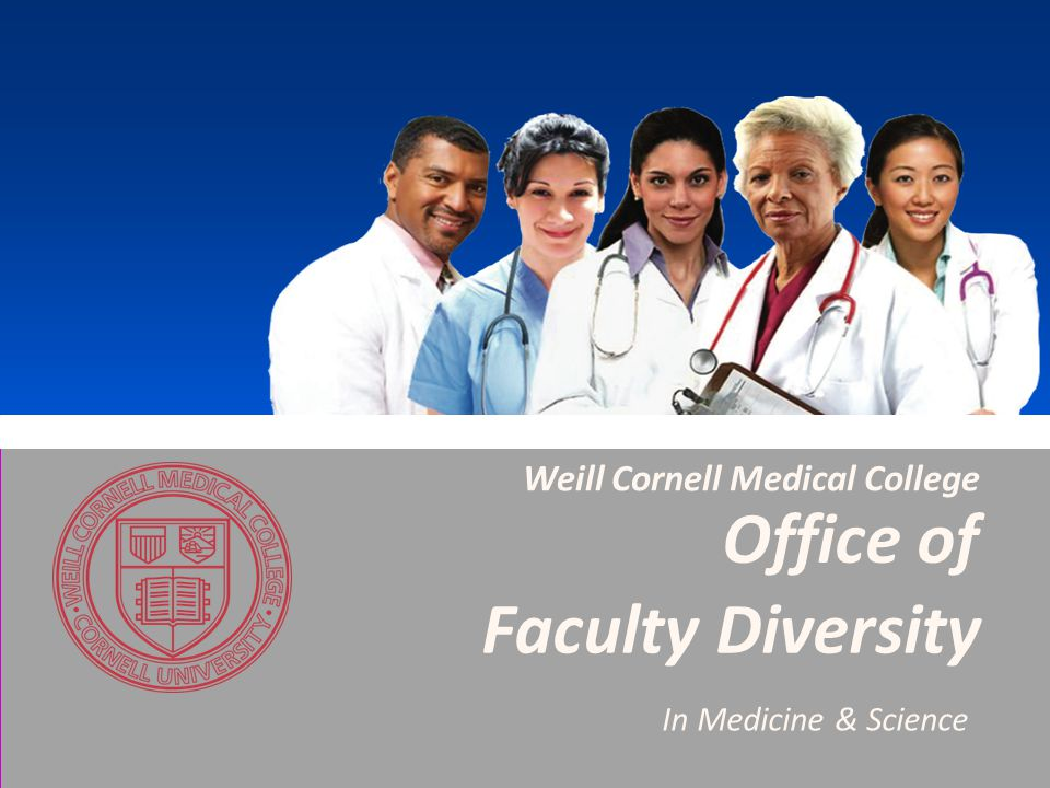 Faculty Diversity In Medicine & Science Weill Cornell
