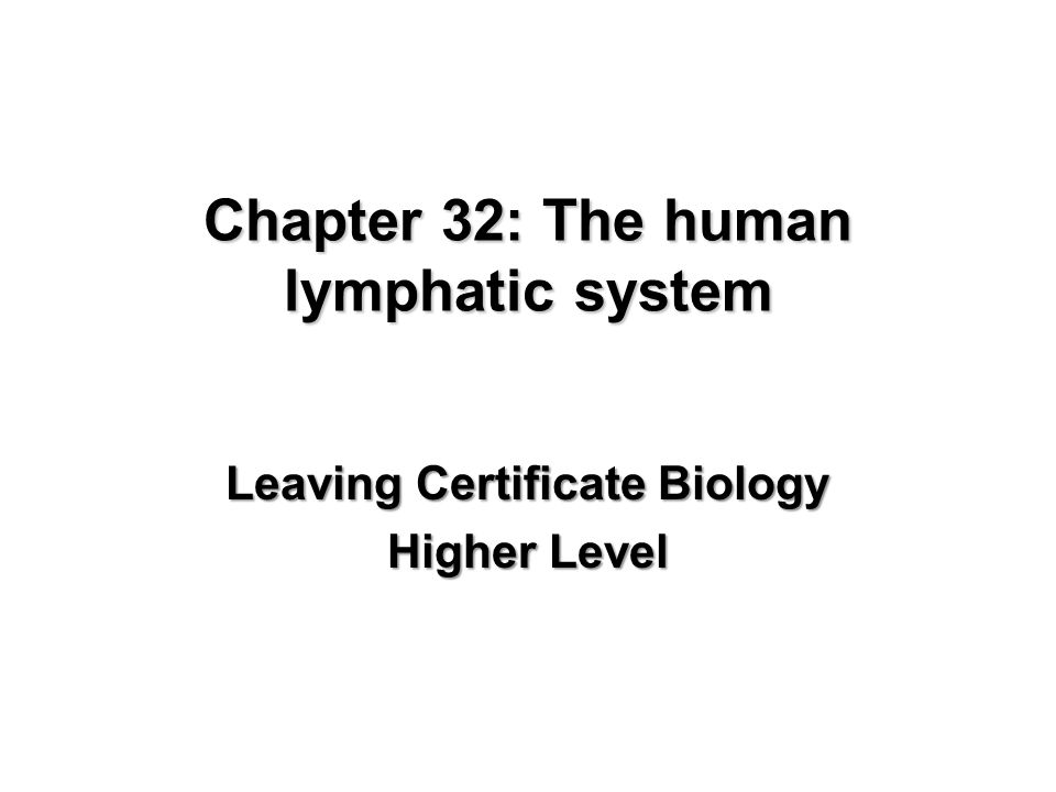 Chapter 32: The human lymphatic system Leaving Certificate Biology Higher Level