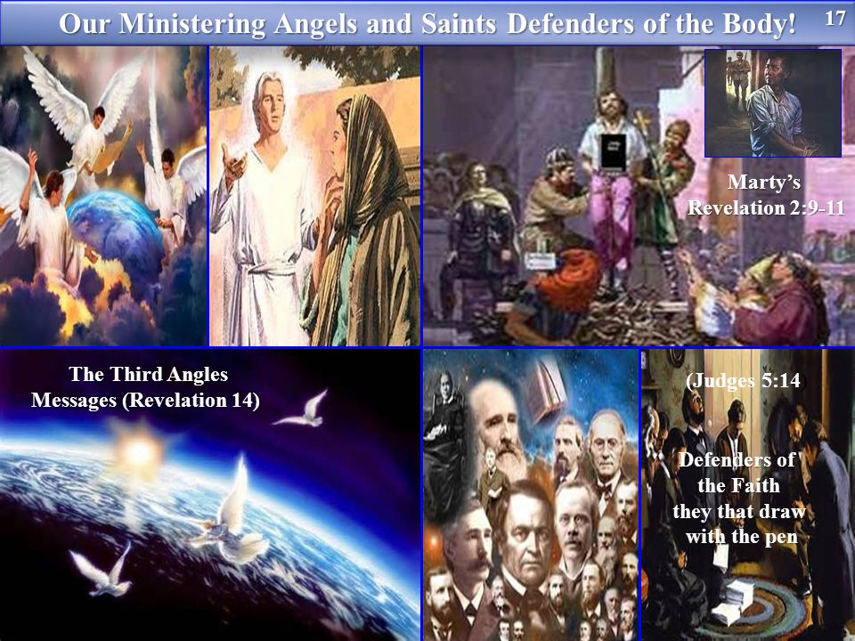 Marty's Revelation 2:9-11 Defenders of the Faith they that draw with the pen with the pen (Judges 5:14) Our Ministering Angels and Saints Defenders of the Body.