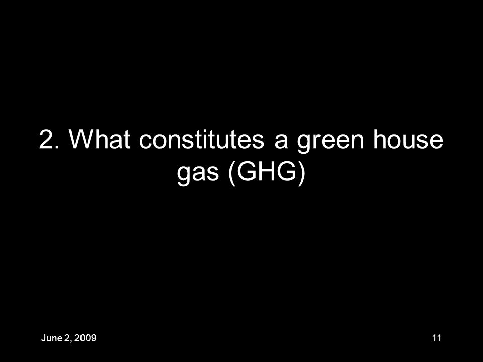 2. What constitutes a green house gas (GHG) June 2,