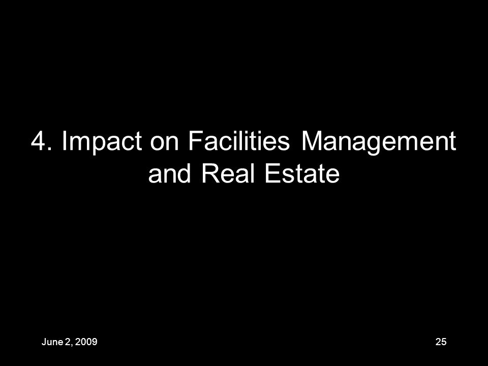 4. Impact on Facilities Management and Real Estate June 2,