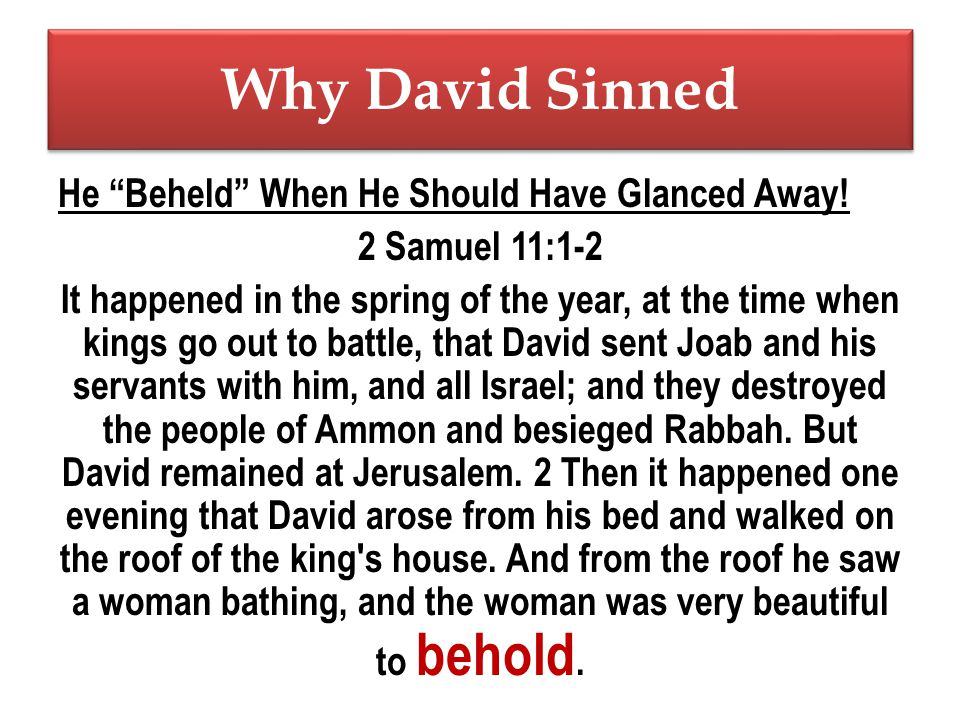 Why David Sinned He Beheld When He Should Have Glanced Away.