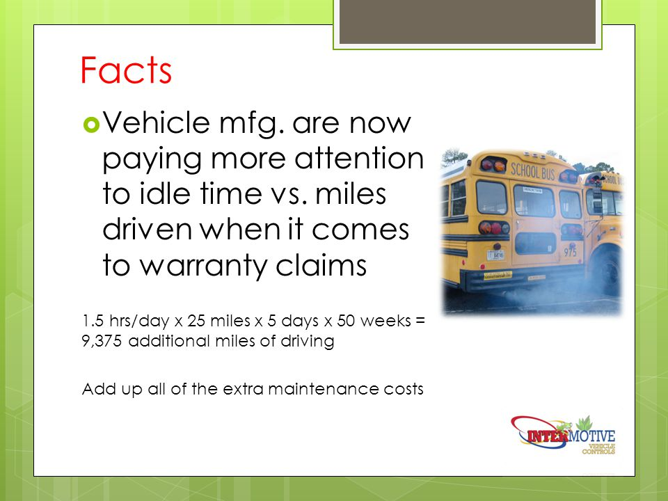 Facts  Vehicle mfg. are now paying more attention to idle time vs.