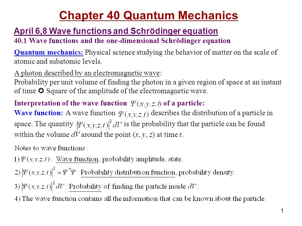 1 Chapter 40 Quantum Mechanics April 6,8 Wave functions and ...