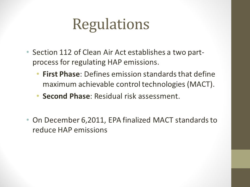 Regulations Section 112 of Clean Air Act establishes a two part- process for regulating HAP emissions.