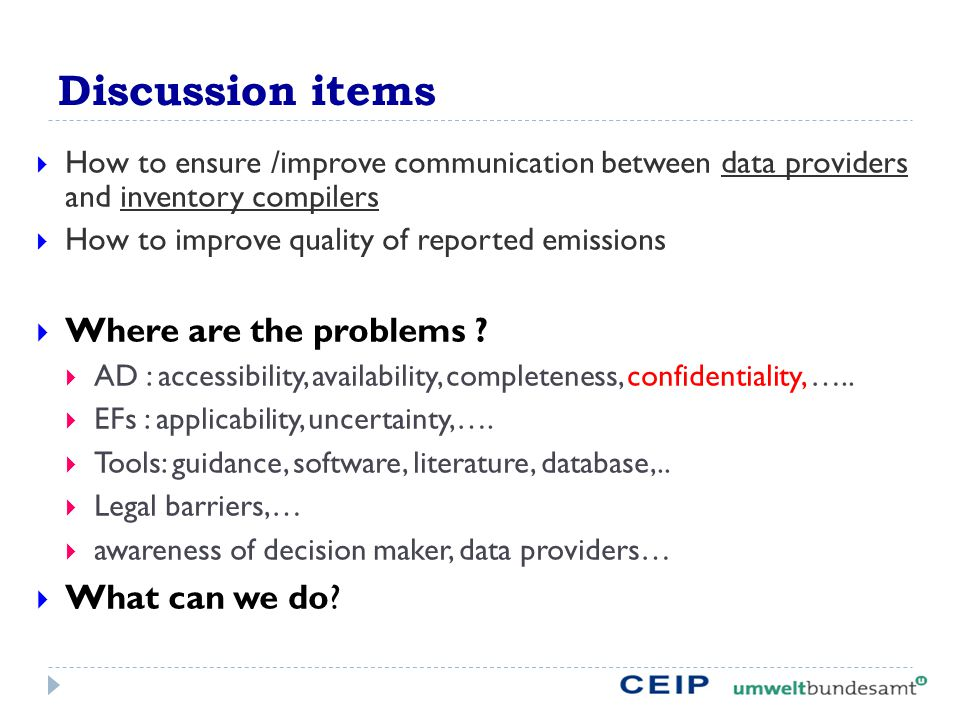 Discussion items  How to ensure /improve communication between data providers and inventory compilers  How to improve quality of reported emissions  Where are the problems .