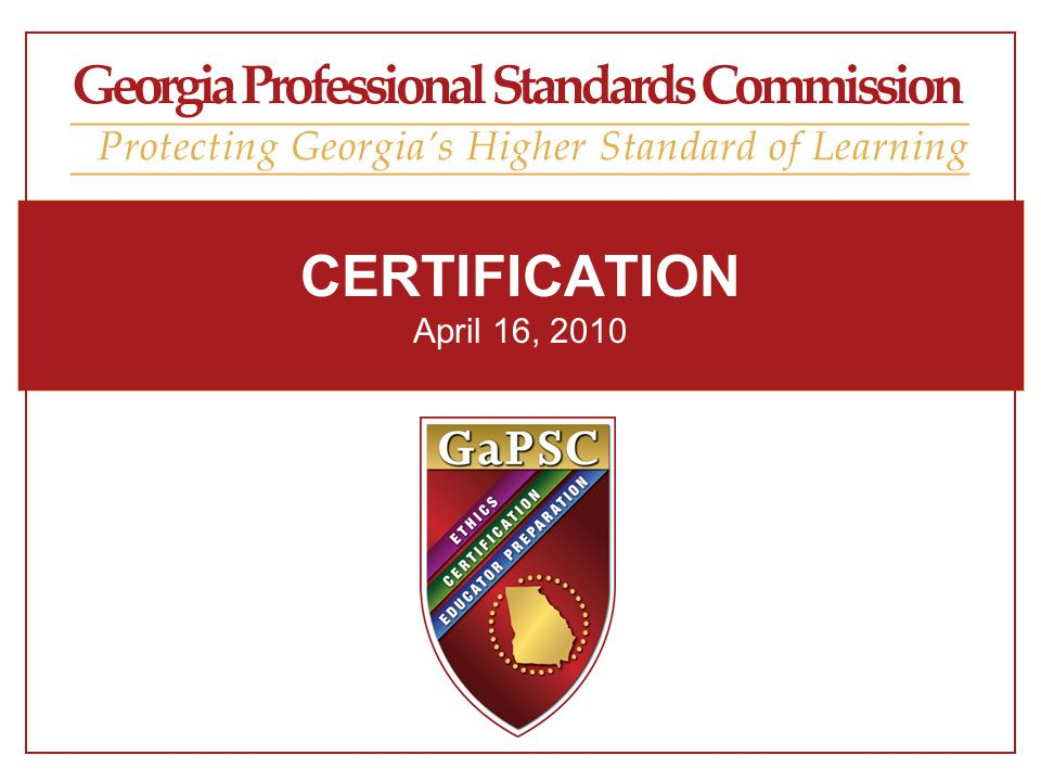 Certification April 16 Georgia Professional Standards Commission