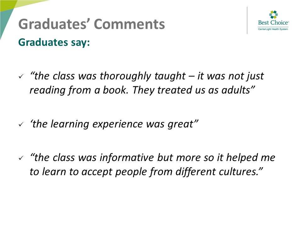 Graduates say: the class was thoroughly taught – it was not just reading from a book.