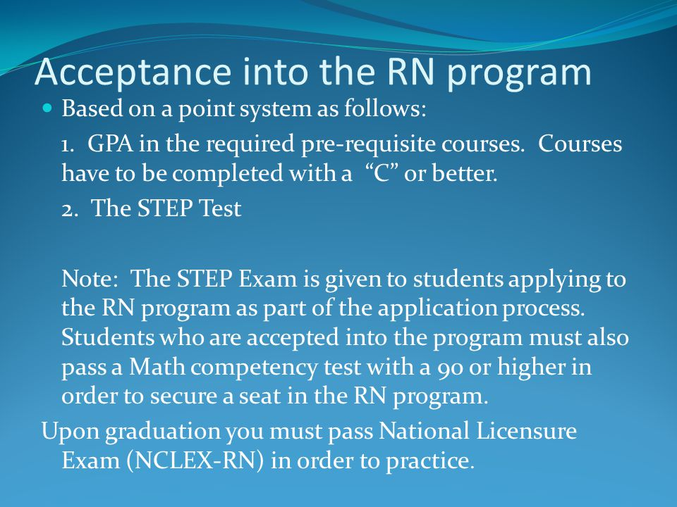 Acceptance into the RN program Based on a point system as follows: 1.
