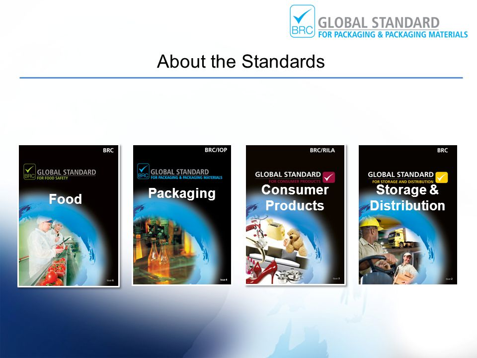 Consumer Products Storage & Distribution Packaging Food About the Standards