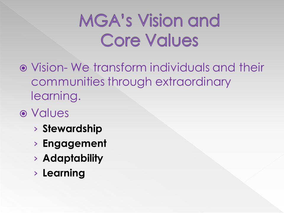  Vision- We transform individuals and their communities through extraordinary learning.