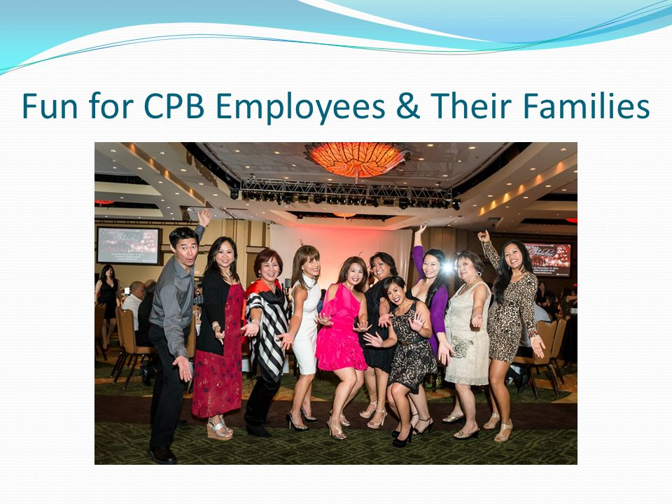 Fun for CPB Employees & Their Families