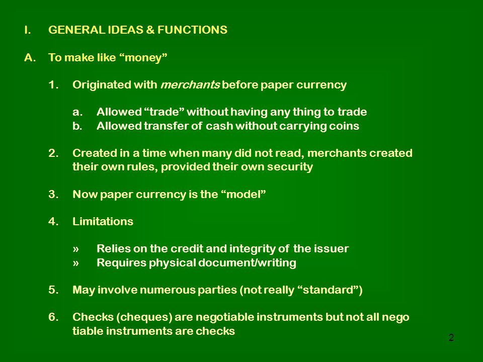 1 Negotiable Instruments  2 I GENERAL IDEAS & FUNCTIONS A To