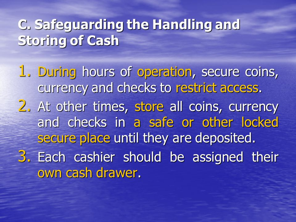C. Safeguarding the Handling and Storing of Cash 1.