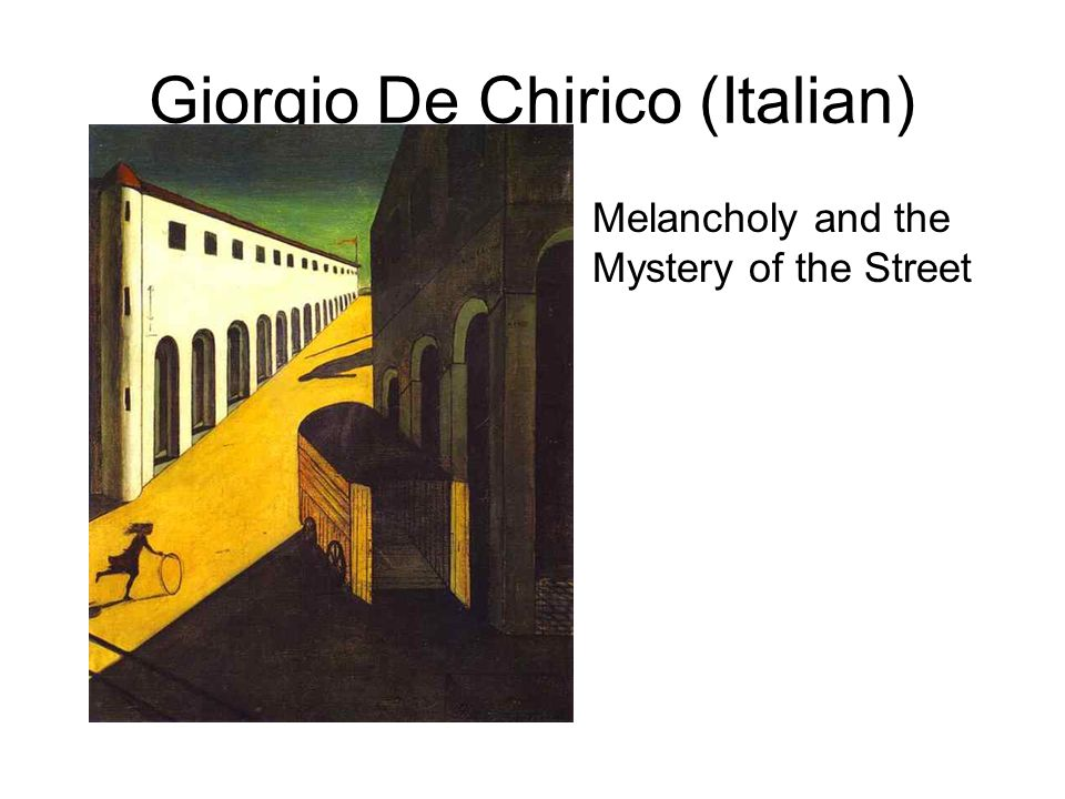 Giorgio De Chirico (Italian) Melancholy and the Mystery of the Street