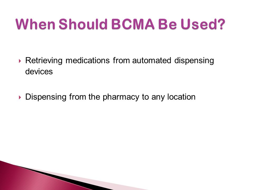  Retrieving medications from automated dispensing devices  Dispensing from the pharmacy to any location