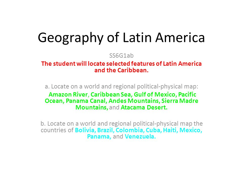 Geography of Latin America SS6G1ab The student will locate selected ...