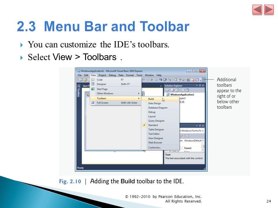  You can customize the IDE's toolbars.  Select View > Toolbars.