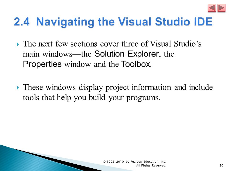  The next few sections cover three of Visual Studio's main windows—the Solution Explorer, the Properties window and the Toolbox.
