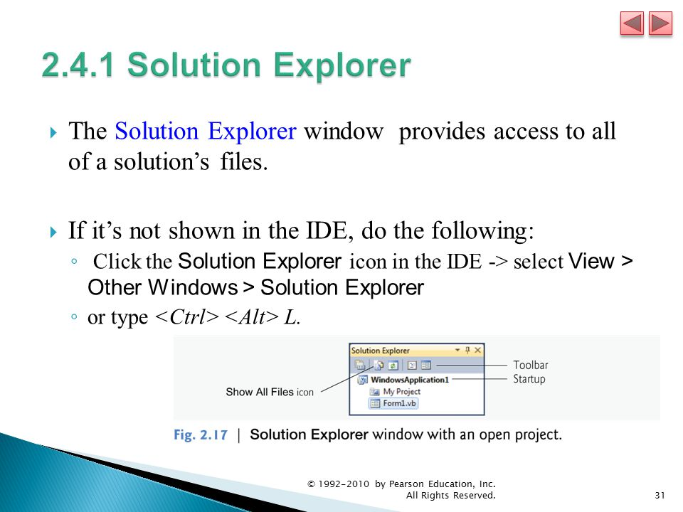 The Solution Explorer window provides access to all of a solution's files.