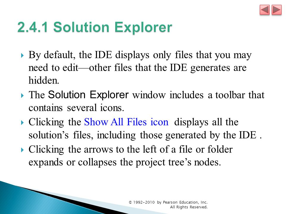  By default, the IDE displays only files that you may need to edit—other files that the IDE generates are hidden.