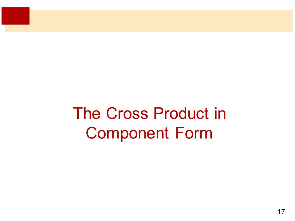 17 The Cross Product in Component Form