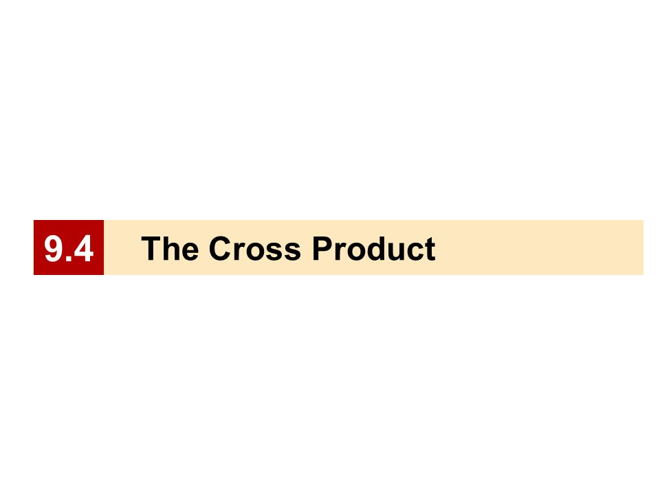 The Cross Product 9.4