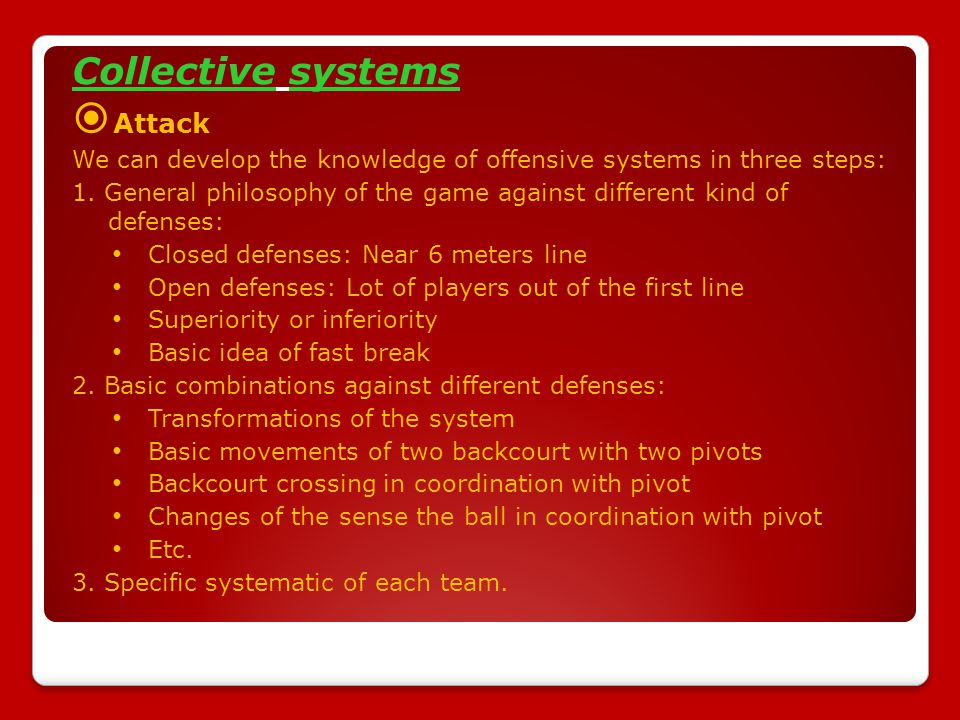 Collective systems  Attack We can develop the knowledge of offensive systems in three steps: 1.