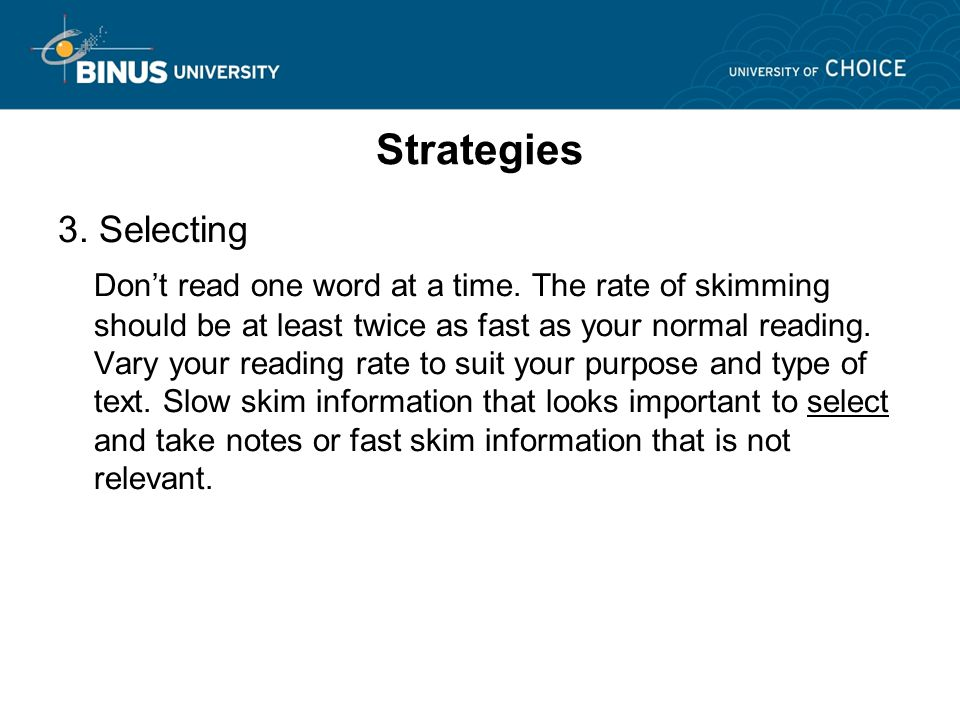 Strategies 3. Selecting Don't read one word at a time.