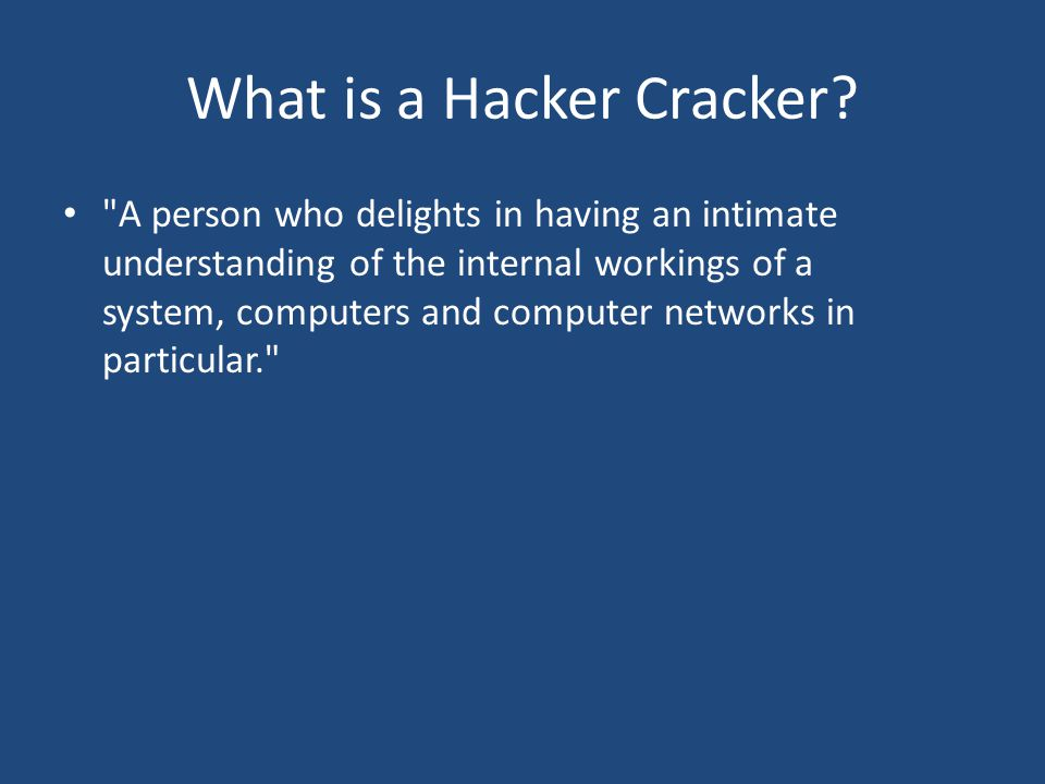 What is a Hacker Cracker.