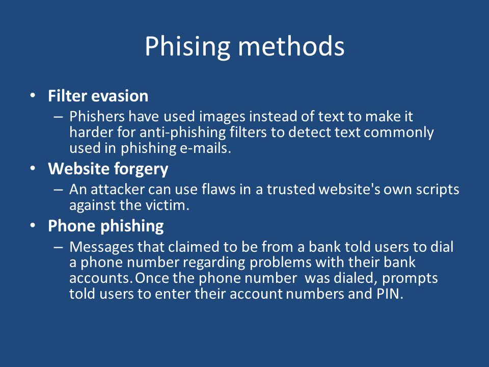 Phising methods Filter evasion – Phishers have used images instead of text to make it harder for anti-phishing filters to detect text commonly used in phishing  s.