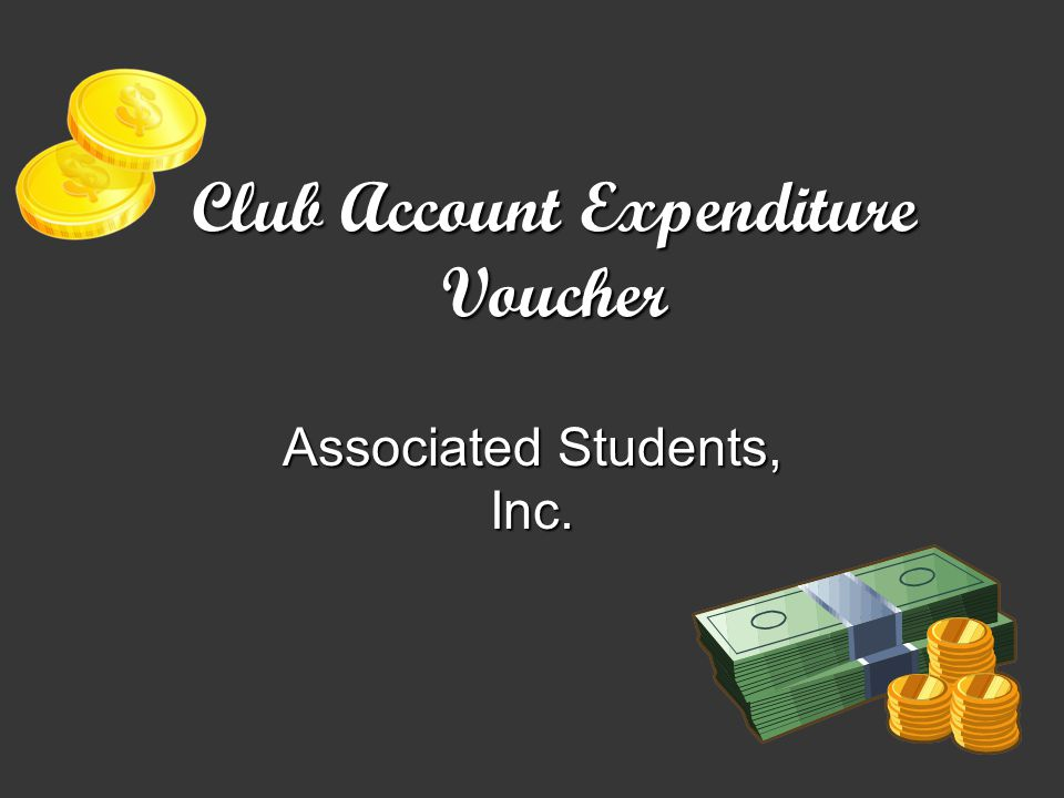 Club Account Expenditure Voucher Associated Students, Inc.