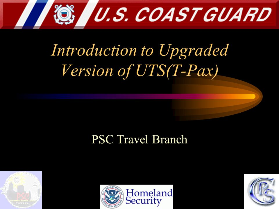 Introduction to Upgraded Version of UTS(T-Pax) PSC Travel Branch