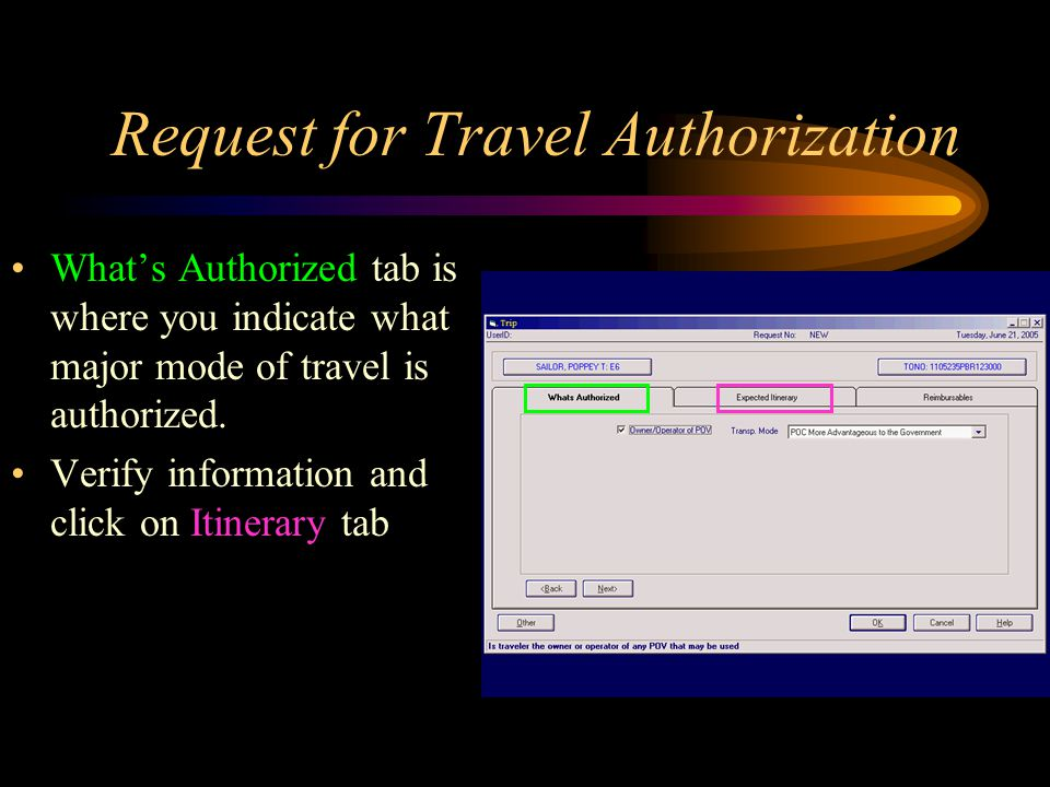 Request for Travel Authorization What's Authorized tab is where you indicate what major mode of travel is authorized.