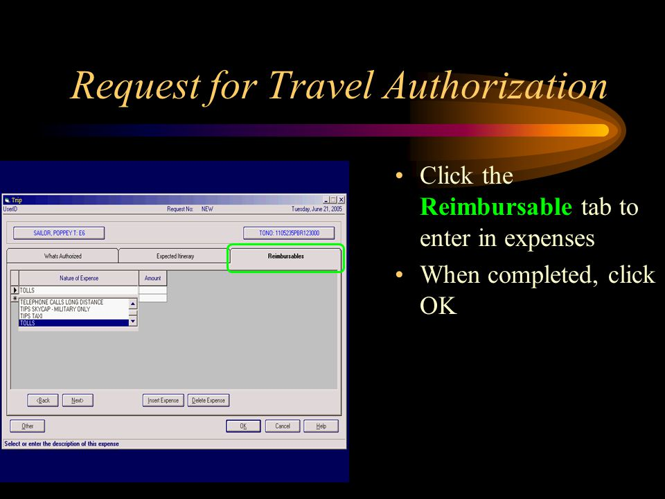 Request for Travel Authorization Click the Reimbursable tab to enter in expenses When completed, click OK
