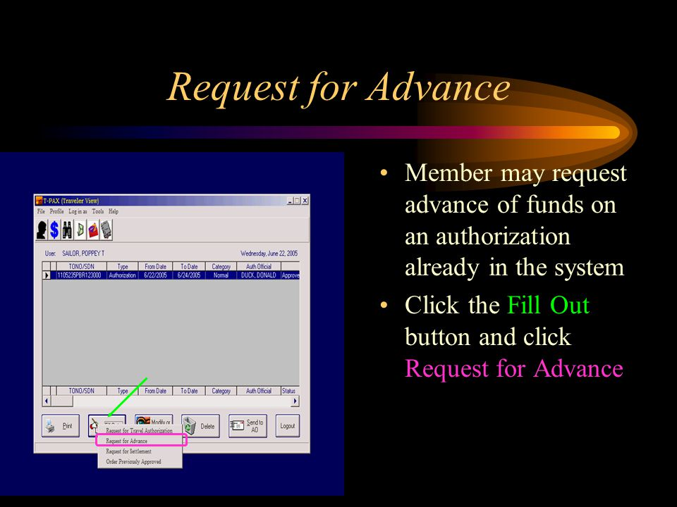 Request for Advance Member may request advance of funds on an authorization already in the system Click the Fill Out button and click Request for Advance