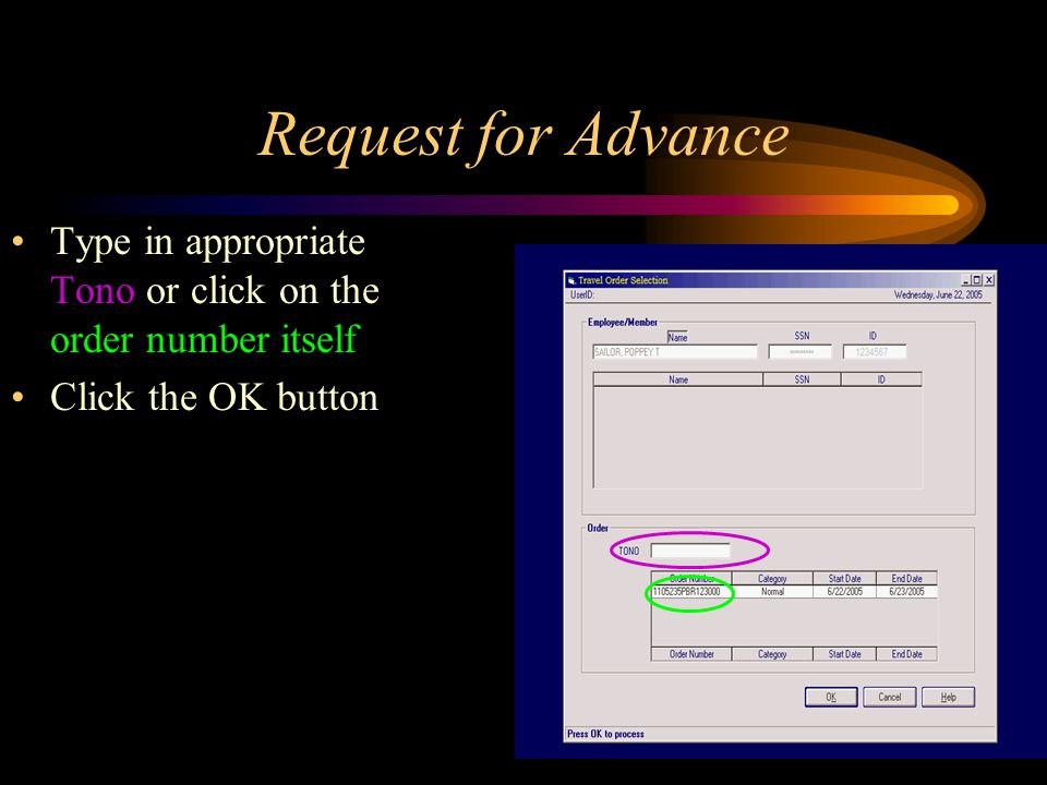Request for Advance Type in appropriate Tono or click on the order number itself Click the OK button