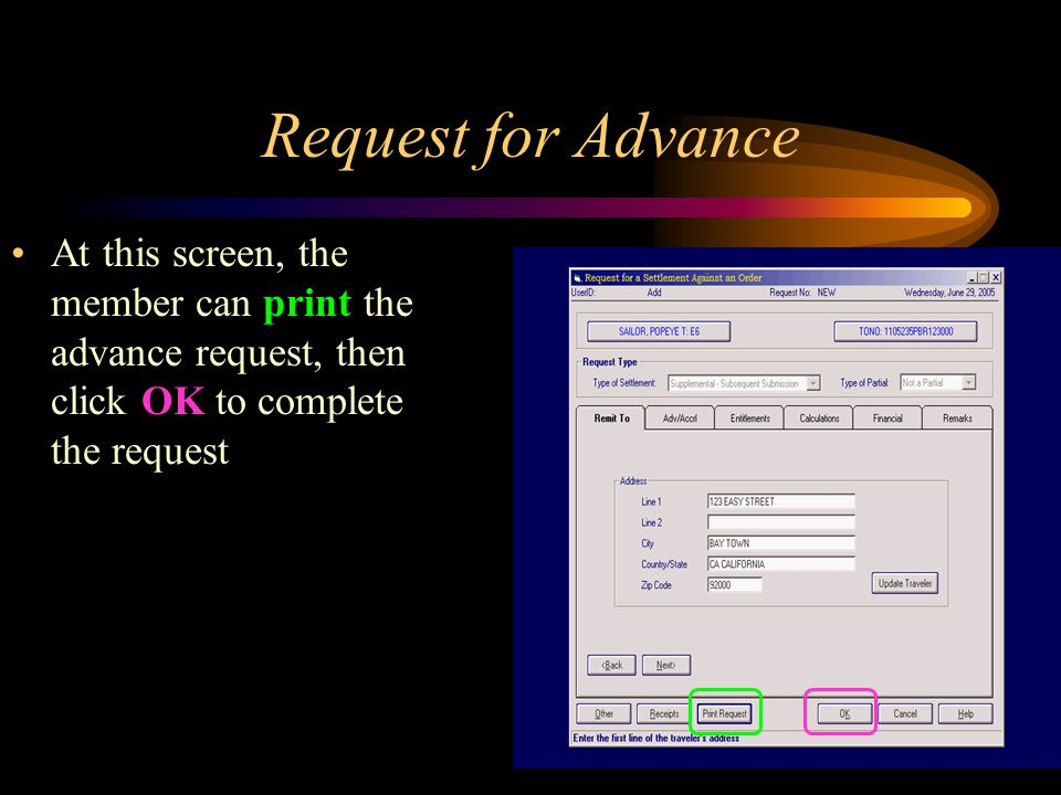 Request for Advance At this screen, the member can print the advance request, then click OK to complete the request