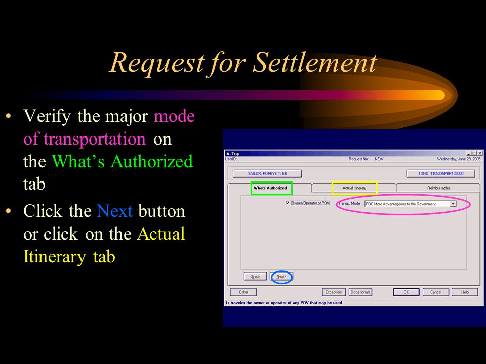 Request for Settlement Verify the major mode of transportation on the What's Authorized tab Click the Next button or click on the Actual Itinerary tab