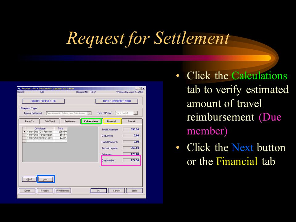 Request for Settlement Click the Calculations tab to verify estimated amount of travel reimbursement (Due member) Click the Next button or the Financial tab