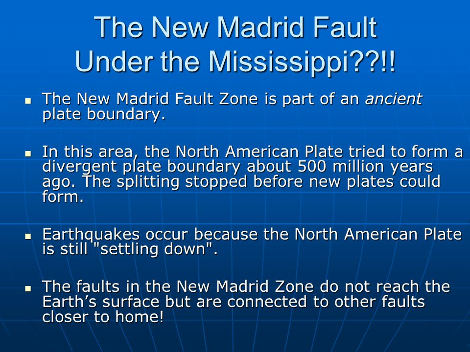 The New Madrid Fault Under the Mississippi !.