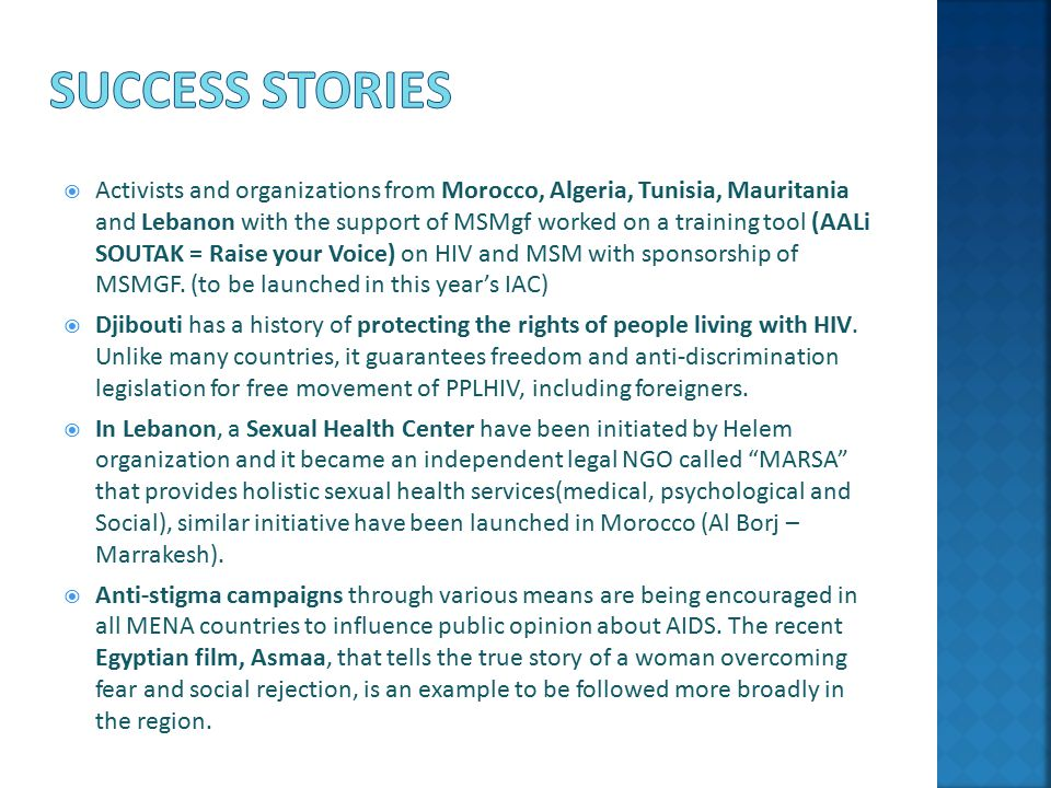  Activists and organizations from Morocco, Algeria, Tunisia, Mauritania and Lebanon with the support of MSMgf worked on a training tool (AALi SOUTAK = Raise your Voice) on HIV and MSM with sponsorship of MSMGF.