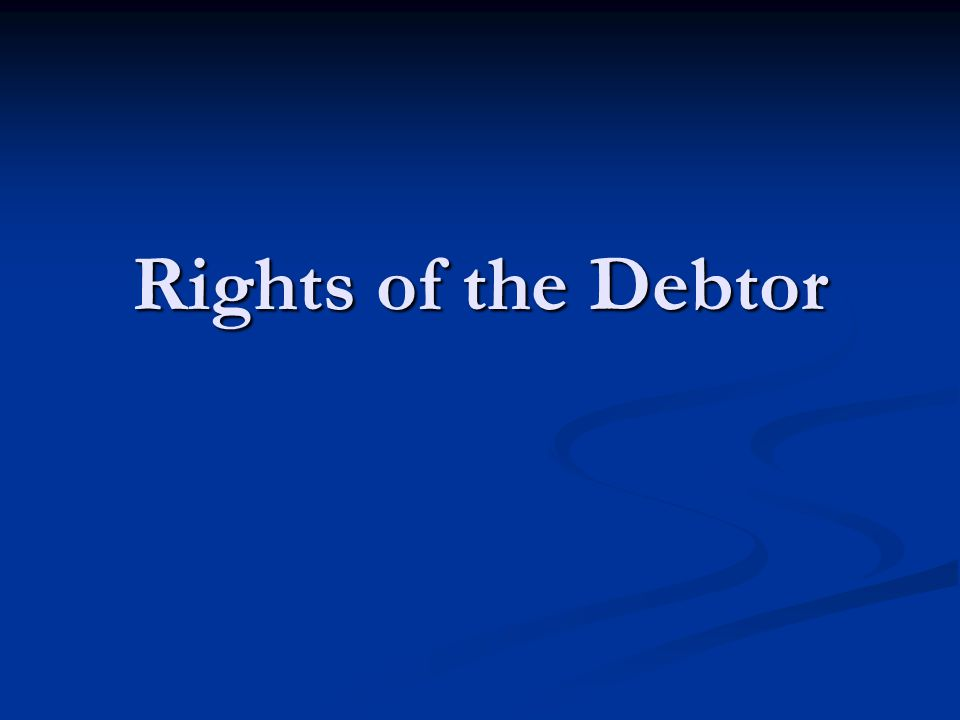 Rights of the Debtor