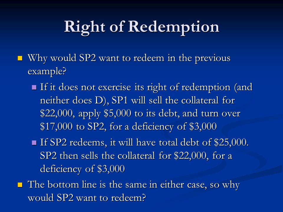 Right of Redemption Why would SP2 want to redeem in the previous example.
