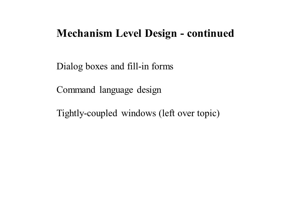mechanism level design continued dialog boxes and fill in forms