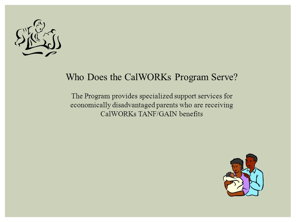 Who Does the CalWORKs Program Serve.
