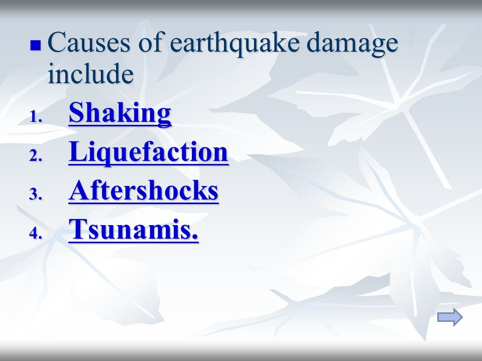 Causes of earthquake damage include Causes of earthquake damage include 1.