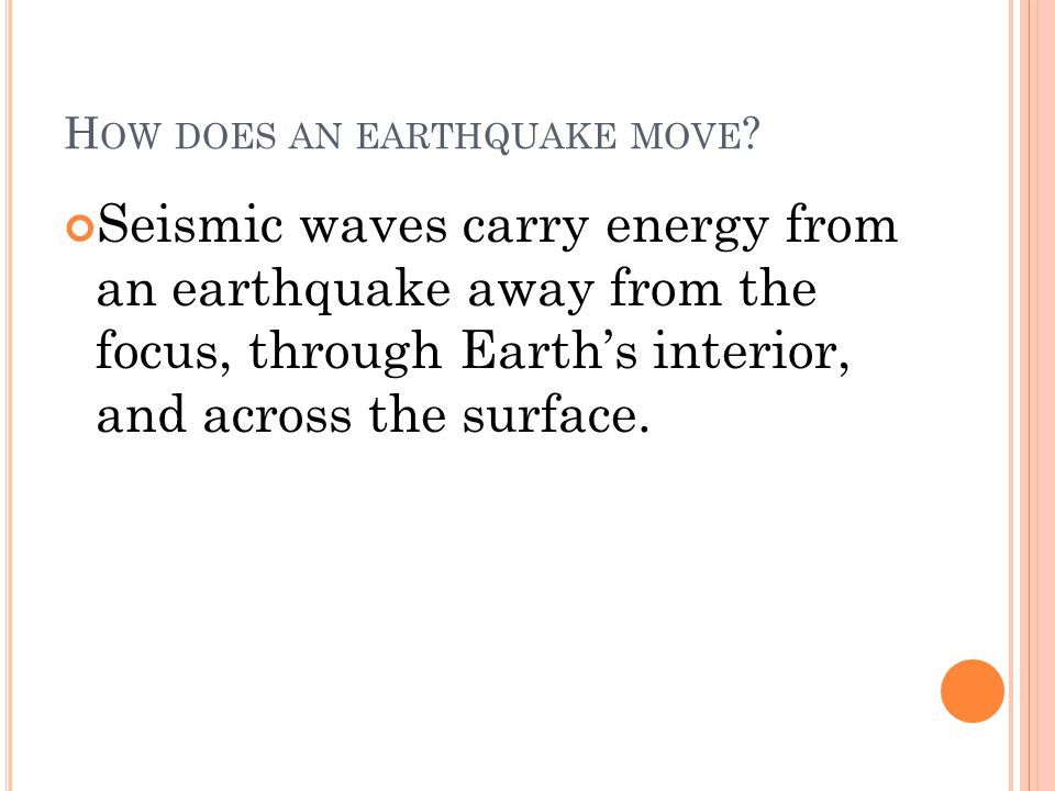 H OW DOES AN EARTHQUAKE MOVE .